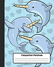 COMPOSITION NOTEBOOK: Wide Lined Ruled Paper Page Notebook and Journal for Girls and Women with Cute Narwhals and Stars and Hearts, Perfect Workbook ... Notes and Exercise at Home, School or College