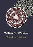 Färbung von Mandalas - Malbuch für Erwachsene: Mandala Anti-Stress I Ausmalen für Erwachsene und Kinder I kinder malbücher I Ausmalbuch für Erwachsene ... Geschenk I ausgefallene geschenke für frauen