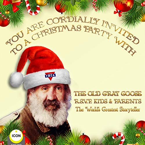 You Are Cordially Invited to a Christmas Party with the Old Gray Goose R.S.V.P. Kids & Parents cover art