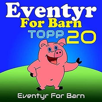 Eventyr For Barn Topp 20