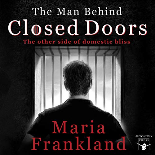 The Man Behind Closed Doors Audiobook By Maria Frankland cover art
