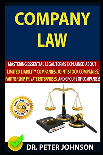 51jSCF96hjL - COMPANY LAW: Mastering Essential Legal Terms Explained About Limited Liability Companies, Joint-Stock Companies, Partnership, Private Enterprises, And Groups of Companies!