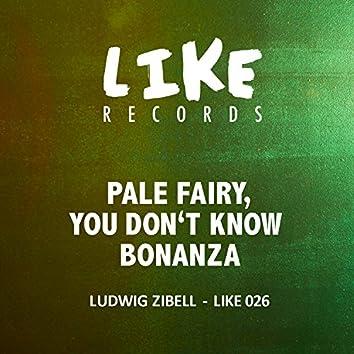 Pale Fairy, You Don't Know Bonanza