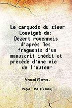 Le carquois du sieur Louvigné du Dézert rouennois d'après les fragments d'un manuscrit inédit et précédé d'une vie ...