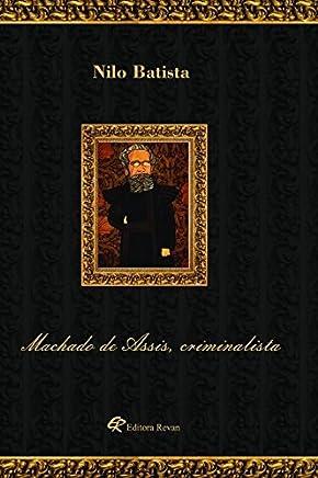 Machado de Assis, Criminalista