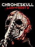ChromeSkull: Laid to Rest 2