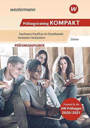 Prüfungstraining kompakt – Kaufmann/Kauffrau im Einzelhandel – Verkäufer/Verkäuferin: Prüfungsvorbereitung (Prüfungswissen kompakt: Kaufmann/Kauffrau im Einzelhandel / Verkäufer/Verkäuferin)
