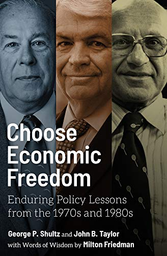 Choose Economic Freedom: Enduring Policy Lessons from the 1970s and 1980s