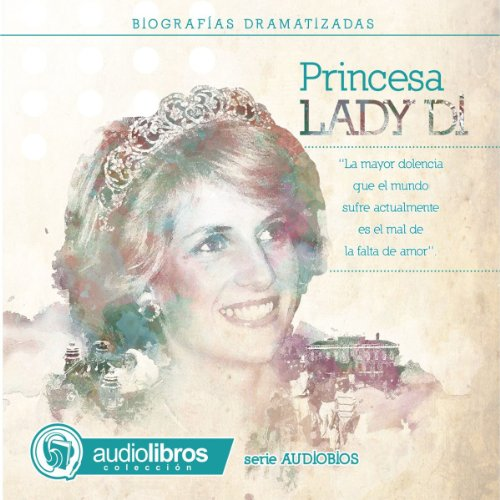 Lady Di: Biografía Dramatizada audiobook cover art
