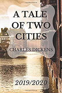 A TALE OF TWO CITIES: (2019/2020) New Edition - CHARLES DICKENS