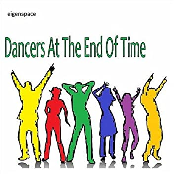 Dancers At the End of Time