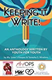 Keeping It Write!: An Anthology Written by Youth For Youth