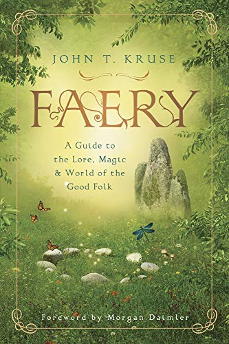 Faery: A Guide to the Lore, Magic & World of the Good Folk (English Edition)