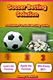 Soccer Betting Solution: Profitable Football Betting Guide