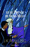 Harry Potter, tome 6 - Harry Potter et le Prince de sang mêlé - Gallimard Jeunesse - 01/10/2005
