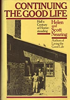 Continuing the Good Life: Half a Century of Homesteading by Helen Nearing (1988-10-31)