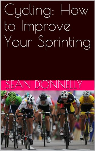Cycling: How to Improve Your Sprinting (English Edition)