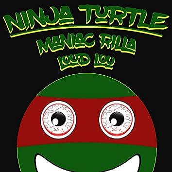 Ninja Turtle (feat. Maniac Rilla)