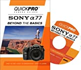 Sony A77 Beyond the Basics DVD by QuickPro Camera Guides