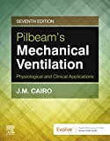 Pilbeam's Mechanical Ventilation E-Book: Physiological and Clinical Applications (English Edition)