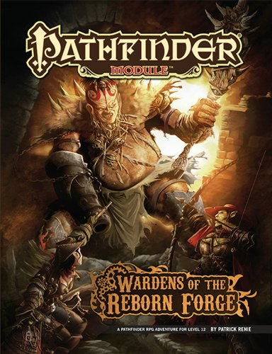 Pathfinder Module: Wardens of the Reborn Forge