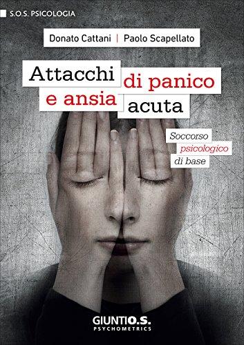Attacchi di panico e ansia acuta. Soccorso psicologico di base