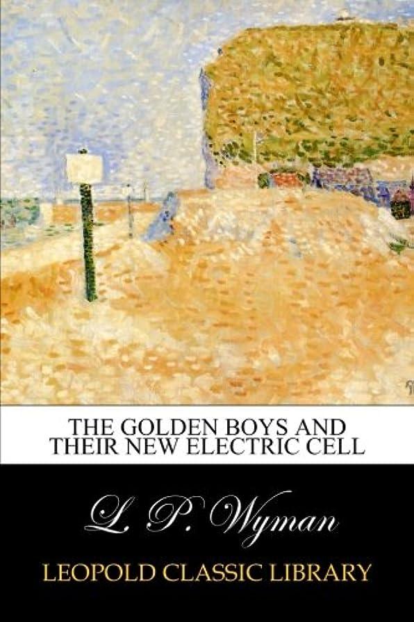 予知センチメンタルすなわちThe Golden Boys and Their New Electric Cell