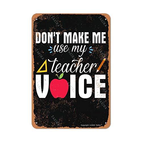 Letrero decorativo con texto en inglés 'Don't Make Me Use My Teacher', aspecto retro, 20,3 x 30,4 cm, para decoración de pared divertida