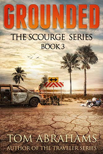 Grounded (The Scourge Book 3) by [Tom Abrahams]