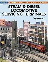 Steam & Diesel Locomotive Servicing Terminals: Layout Design and Planning