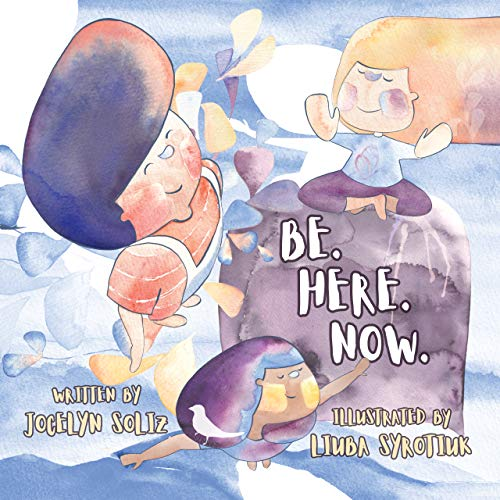 Be. Here. Now.: A Guided Meditation for Children (English Edition)