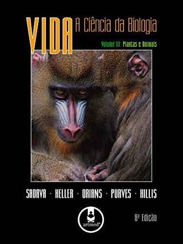 Vida: A Ciência da Biologia: Volume 3: Plantas e Animais