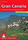 Gran Canaria: Die schönsten Küsten- und Bergwanderungen. 72 Touren mit GPS-Tracks (Rother Wanderführer)
