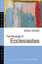 The Message of Ecclesiastes (Bible Speaks Today)