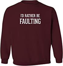 I'd Rather Be FAULTING - Men's Pullover Crewneck Sweatshirt