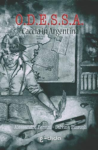 O.D.E.S.S.A.: Caccia in Argentina
