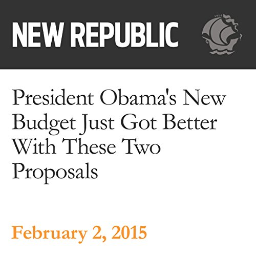 President Obama's New Budget Just Got Better With These Two Proposals audiobook cover art