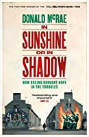 In Sunshine or in Shadow: Shortlisted for the William Hill Sports Book of the Year Prize
