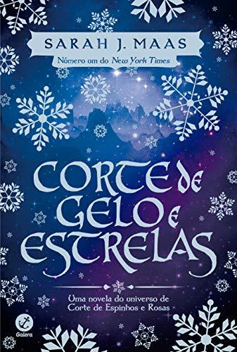 Corte de Gelo e Estrelas (Vol. 4 Corte de espinhos e rosas): Uma novela do universo de Corte de espinhos e rosas