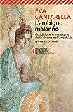 L'ambiguo malanno: Condizione e immagine della donna nell'antichità greca e romana