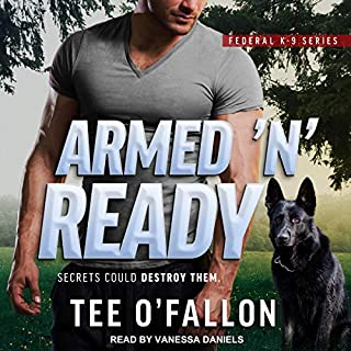Armed 'n' Ready     Federal K-9, Book 2              Written by:                                                                                                                                 Tee O'Fallon                               Narrated by:                                                                                                                                 Vanessa Daniels                      Length: 10 hrs and 12 mins     Not rated yet     Overall 0.0