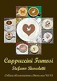 Cappuccini Famosi (Alimentazione e Benessere Vol. 2) (Italian Edition)