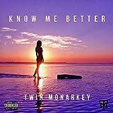 Know Me Better [Explicit]