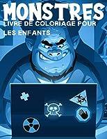 Monstres: livre de coloriage pour les enfants: Livre de coloriage pour les enfants de 4 à 8 ans, garçons ou filles