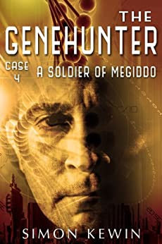 A Soldier Of Megiddo: The Genehunter, Case 4 by [Simon Kewin]