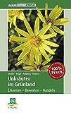 Unkräuter im Grünland: Erkennen – Bewerten – Handeln (AgrarPraxis kompakt)