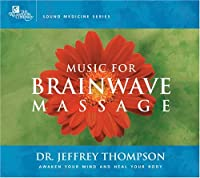 Music for Brainwave Massage by Dr. Jeffrey D. Thompson (2013-05-03)