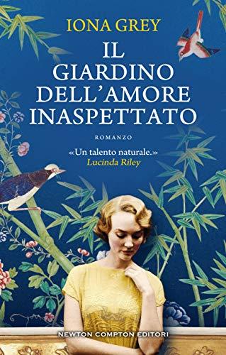 Il giardino dell'amore inaspettato di [Iona Grey]