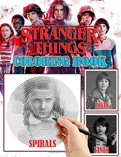 Stranger Things Dots Lines Spirals Coloring Book: Fantastic