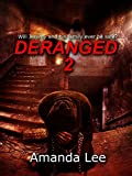 Deranged 2, New Edition (Vicious Ink Publications Presents)
